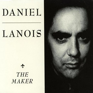 daniel lanois - the maker