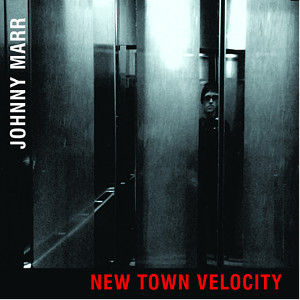 Johnny-Marr-New-Town-Velocity