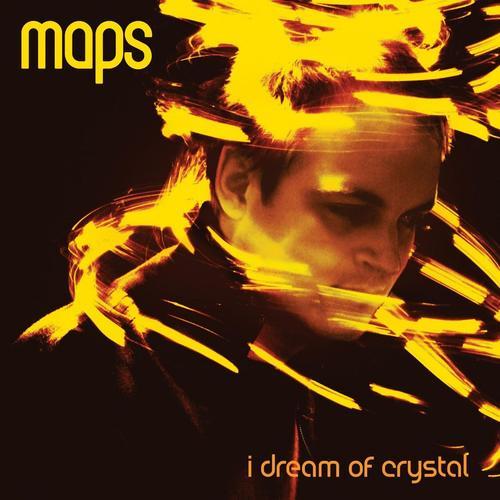 maps+I+Dream+Of+Crystal