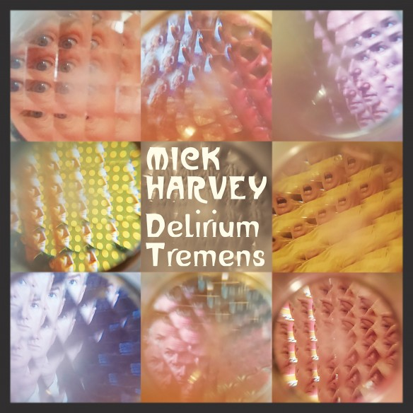 MickHarvey_DeliriumTremens_Packshot-584x584 (1)