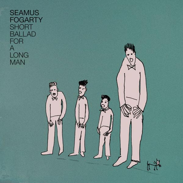 Seamus Fogarty - Short Ballad For a Long Man.jpg