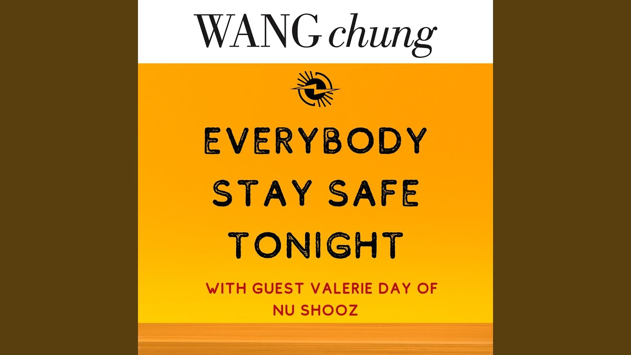 Wang Chung – Everybody Stay Safe Tonight