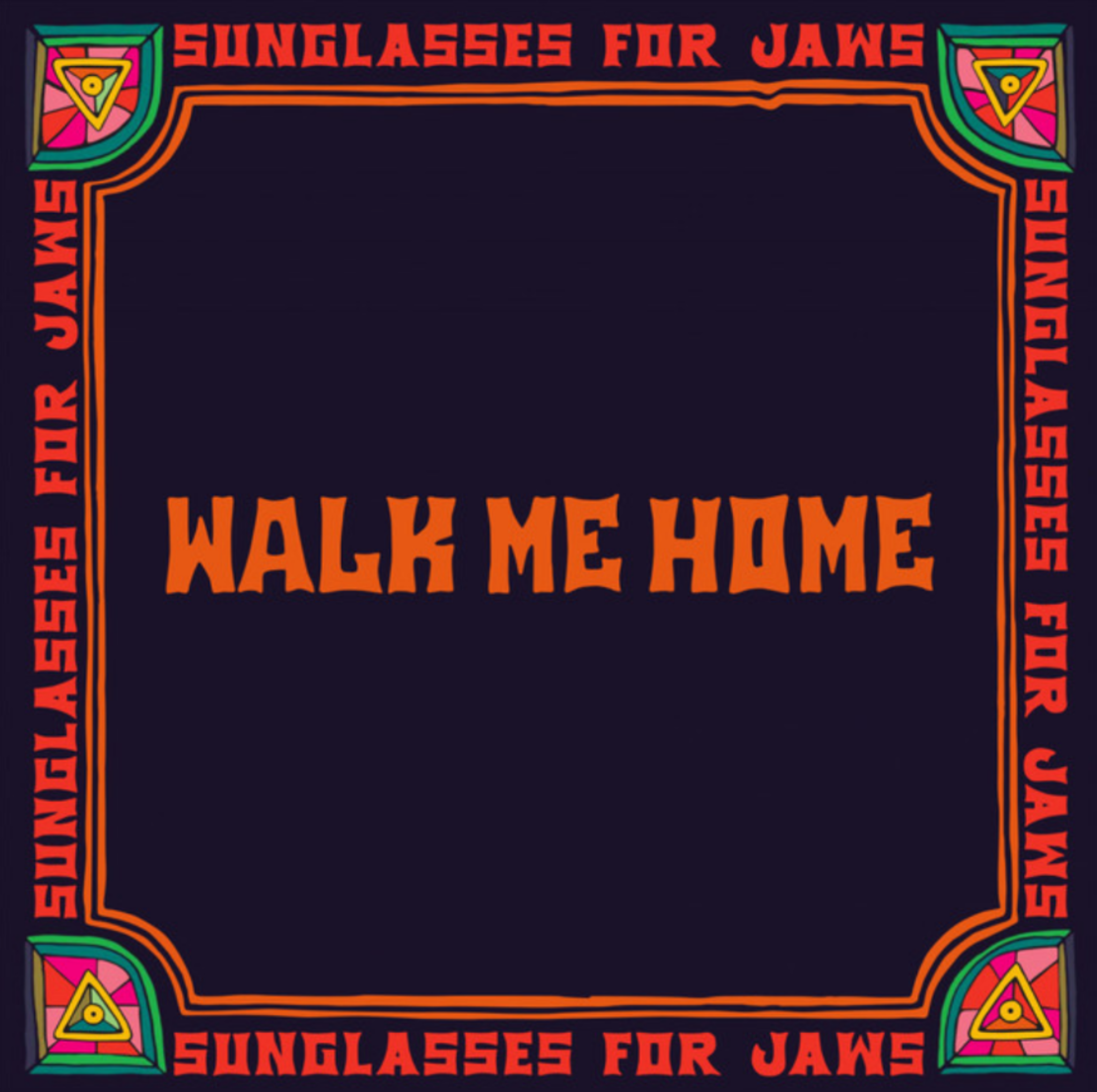 Sunglasses For Jaws – Walk Me Home